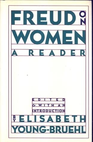 On Women: A Reader Elisabeth Young-Bruehl
