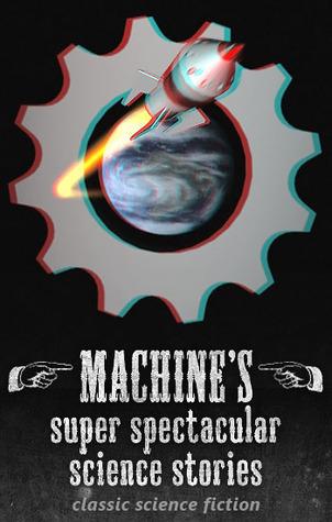 Machine's super spectacular science stories  by  arg/machine