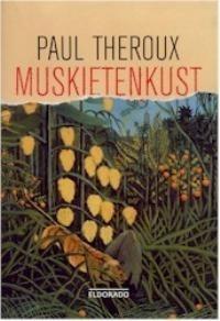 Muskietenkust  by  Paul Theroux