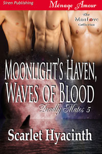 Moonlight Haven, Waves of Blood (Deadly Mates, #5)  by  Scarlet Hyacinth