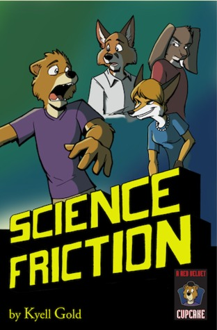 Science Friction  by  Kyell Gold
