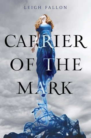 Carrier Of The Mark (Carrier, #1)  by  Leigh Fallon