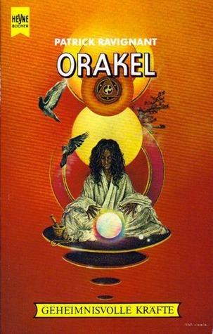 Orakel ( Geheimnisvolle Kräfte) Patrick Ravignant