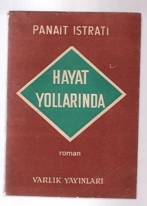 Hayat Yollarında  by  Panait Istrati