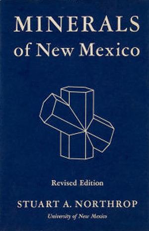 Minerals of New Mexico Stuart A. Northrop
