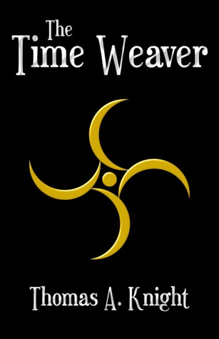 The Time Weaver Thomas A. Knight