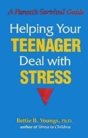 Helping Your Teenager Deal With Stress Bettie B. Youngs