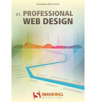 Professional Web Design (Smashing Magazine eBook #1) Smashing Magazine