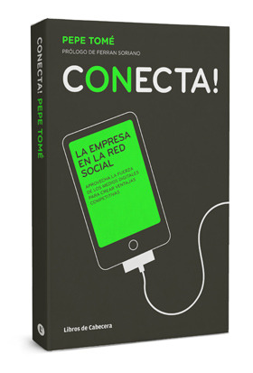 Conecta! La empresa en la red social  by  Pepe Tomé