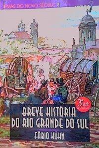 Breve História do Rio Grande do Sul  by  Fábio Kühn