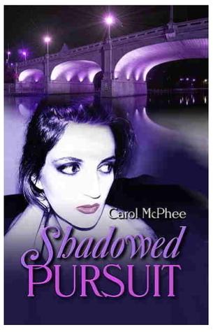 Shadowed Pursuit  by  Carol McPhee