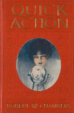 Quick Action Robert W. Chambers