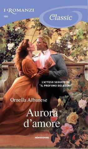 Aurora damore (Trilogia dell'amore inatteso, #3)  by  Ornella Albanese