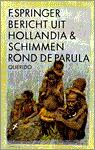 Bericht uit Hollandia & Schimmen rond de Parula  by  F. Springer