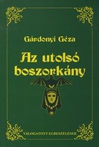 Az utolsó boszorkány  by  Géza Gárdonyi