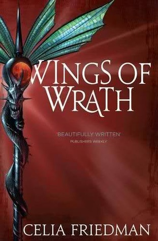 Wings of Wrath (The Magister Trilogy, #2)  by  C.S. Friedman