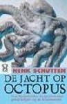 De jacht op Octopus  by  Henk Schutten
