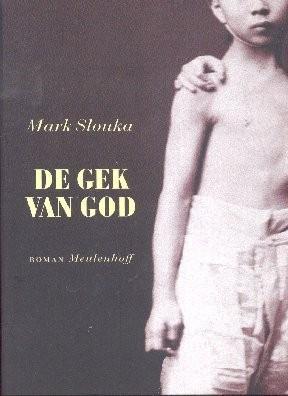De gek van God  by  Mark Slouka