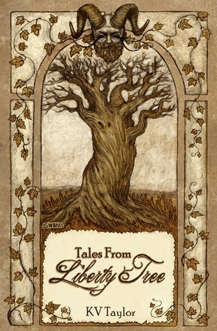 Tales From Liberty Tree  by  K.V. Taylor