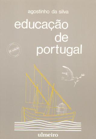 Educação de Portugal (Obras de Agostinho da Silva, #2) Agostinho da Silva