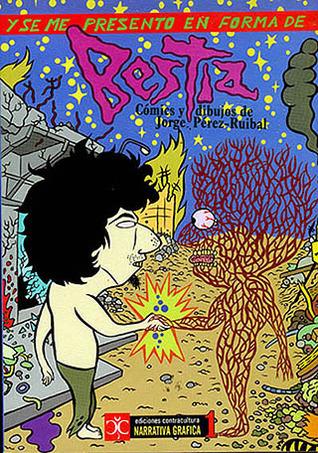 Y se me presentó en forma de Bestia  by  Jorge Pérez-Ruibal