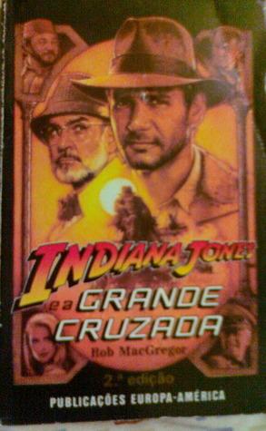Indiana Jones e a Grande Cruzada Rob MacGregor