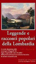 Leggende e racconti popolari della Lombardia Lidia Beduschi