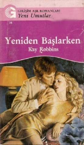 Yeniden Başlarken  (Second Chance at Love, #110) Kay Robbins