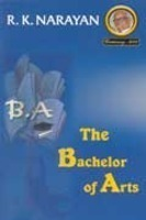 The Bachelor Of Arts  by  R.K. Narayan