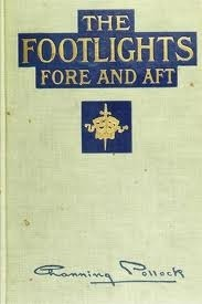 The Footlights, Fore and Aft  by  Channing Pollock