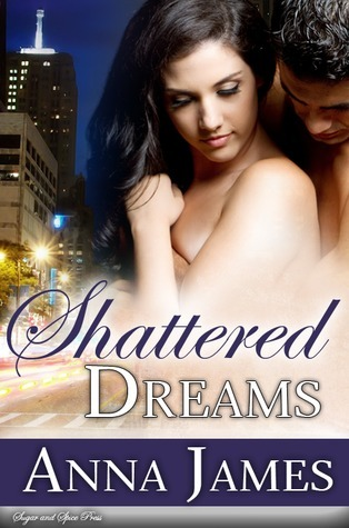Shattered Dreams (The Bradford Sisters Trilogy #2)  by  Anna  James