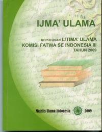 Ijma Ulama: Keputusan Ijtima Ulama Komisi Fatwa Se-Indonesia III Ichwan Sam