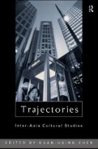 Trajectories: Inter-Asia Cultural Studies  by  Ien Ang