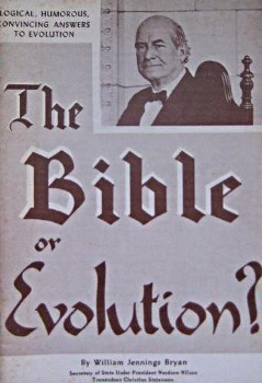 The Bible Or Evolution  by  William Jennings Bryan