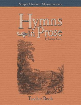 Hymns in Prose Teacher Book  by  Lanaya Gore