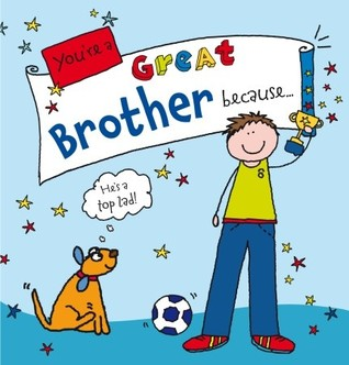 Youre a Great Brother Because . . . Ged Backland