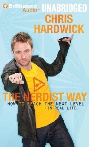 The Nerdist Way: How to Reach the Next Level Chris Hardwick