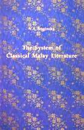 The System of Classical Malay Literature (KITLV Working Paper, #11)  by  Vladimir I. Braginsky