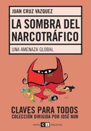 La sombra del narcotráfico: Una amenaza global Juan Cruz Vazquez