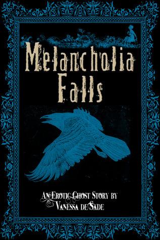 Melancholia Falls  by  Vanessa De Sade