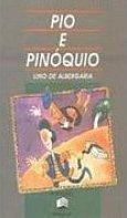 Pio e Pinóquio Lino de Albergaria