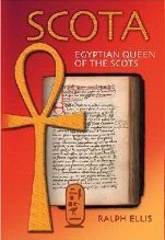 Scota, Egyptian Queen of the Scots  by  Ralph Ellis