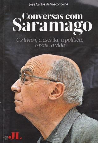 Conversas com Saramago  by  José Carlos de Vasconcelos