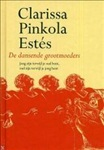 De dansende grootmoeders  by  Clarissa Pinkola Estés