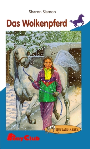 Das Wolkenpferd (Mustang Ranch, #1) Sharon Siamon