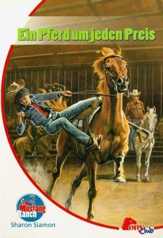 Ein Pferd um jeden Preis (Mustang Ranch, #8)  by  Sharon Siamon