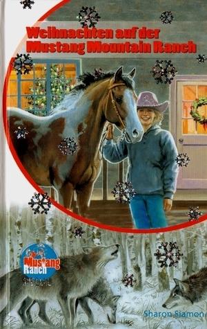 Weihnachten auf der Mustang Mountain Ranch (Mustang Ranch, #10)  by  Sharon Siamon