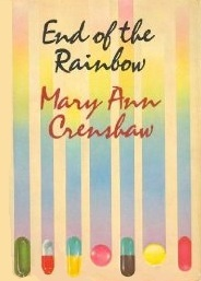 End of the Rainbow Mary Ann Crenshaw