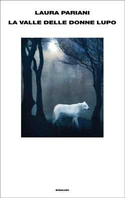 La valle delle donne lupo Laura Pariani