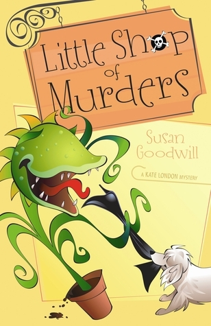 Little Shop of Murders (Kate London Mystery, #2)  by  Susan Goodwill